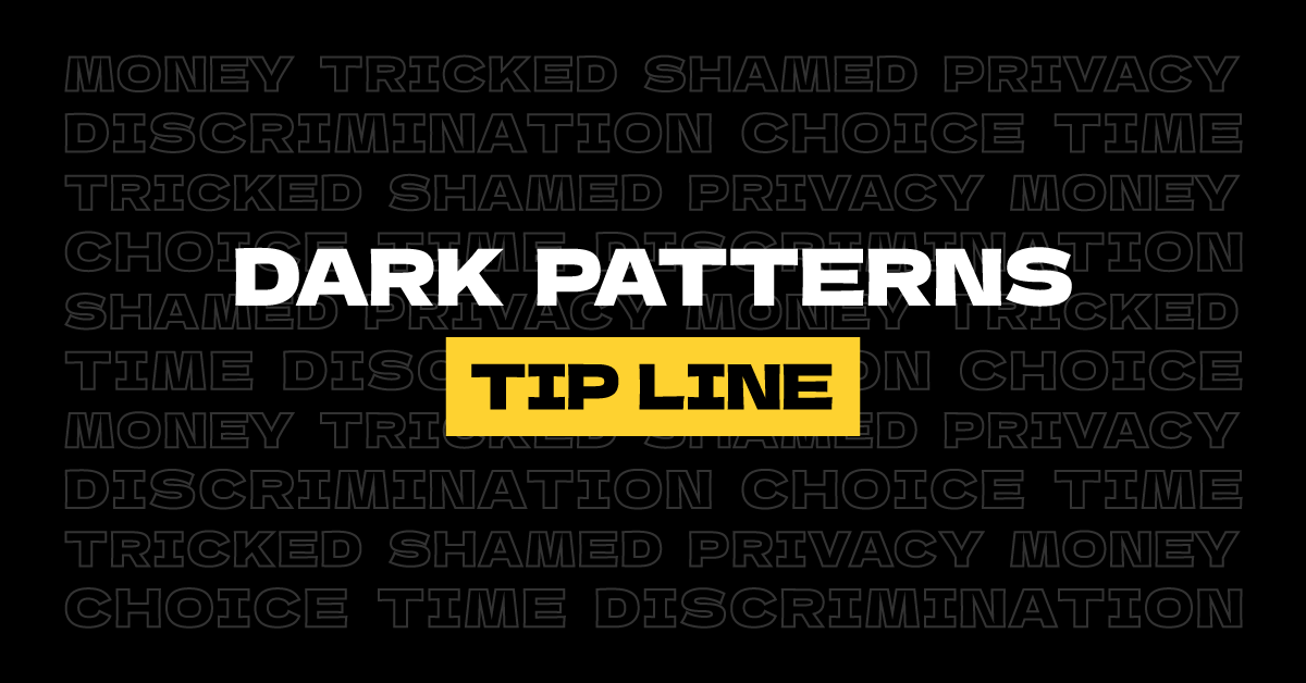 Welcome to the Dark Patterns Tip Line